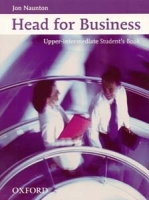 HEAD FOR BUSINESS UPPER INTERMEDIATE STUDENT´S BOOK - NAUNTO...