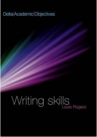 DELTA ACADEMIC OBJECTIVES: WRITING SKILLS STUDENT´S BOOK - R...