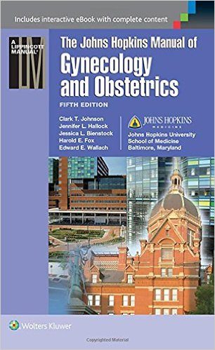 John Hopkins Manual of Gynecology and Obstetrics, 5th Ed. - ...