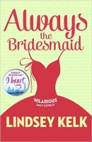 Always the Bridesmaid - Kelk, L.