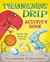 TYRANNOSAURUS DRIP Activity Book - DONALDSON, J.