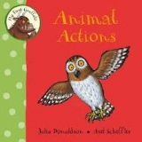 MY FIRST GRUFFALO: ANIMAL ACTIONS - DONALDSON, J.