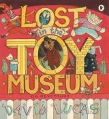 LOST IN THE TOY MUSEUM - LUCAS, D.