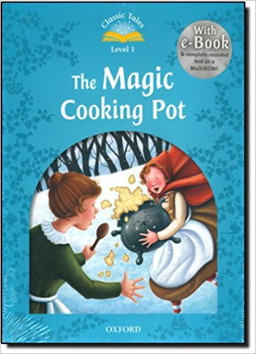 CLASSIC TALES Second Edition LEVEL 1 THE MAGIC COOKING POT + AUDIO CD PACK - ARENGO, S.