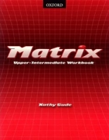 MATRIX UPPER INTERMEDIATE WORKBOOK - DUCKWORTH, M., GUDE, K....