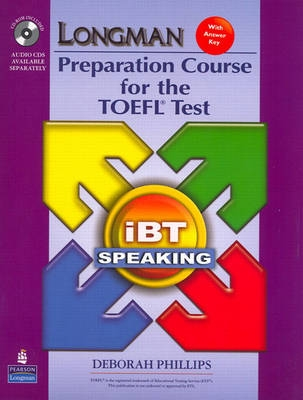 Longman Preparation Course for the TOEFL Test - IBT Speaking 2nd Revised edition - Deborah Phillips