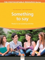 THE PHOTOCOPIABLE RESOURCES Series: SOMETHING TO SAY: Ready-to-use speaking activities - WOODWARD, T., LINDSTROMBERG, S.