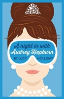 A Night In With Audrey Hepburn (Night In With) - Lucy Hollid...