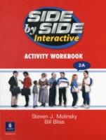Side by Side Interactive 2, Interactive Activity Workbook 2A...