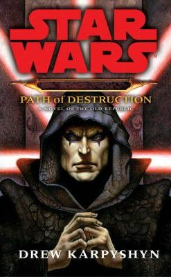 STAR WARS - PATH OF DESTRUCTION - KARPYSHYN, D.