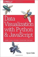 Data Visualization with Python and JavaScript : Scrape, Clea...