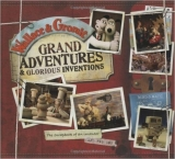 Wallace and Gromit Grand Adventures and Glorious Inventions ...