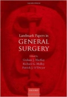 Landmark Papers in General Surgery - Mackay, G., Molloy, R.,...
