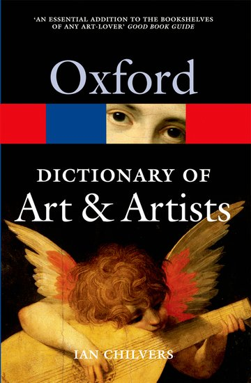 OXFORD DICTIONARY OF ART AND ARTISTS 4th Edition (Oxford Pap...