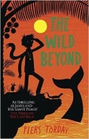 The Wild Beyond (Last Wild Trilogy 3) - Torday, P.