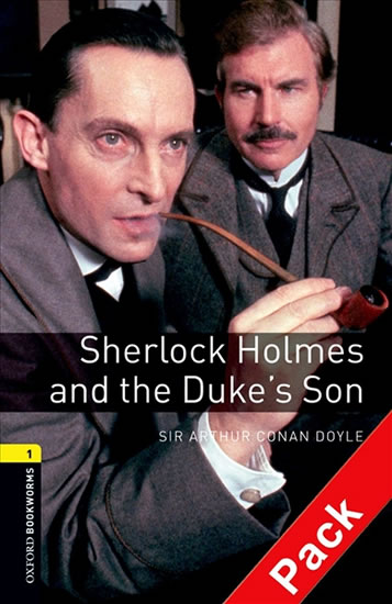 Oxford Bookworms Library 1 Sherlock Holmes and Duke´s Son with Audio Mp3 Pack (New Edition) - Arthur Conan Doyle