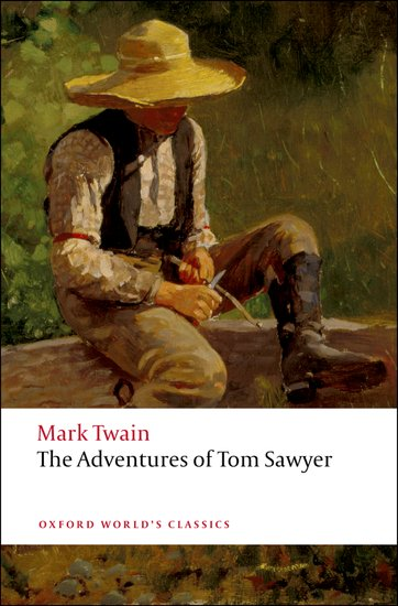 THE ADVENTURES OF TOM SAWYER (Oxford World´s Classics New Ed...