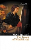 THE TENANT OF WILDFELL HALL (Collins Classics) - BRONTE, A.