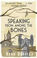 Speaking from Among the Bones - Bradley, A.