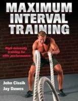 Maximum Interval Training - Cissik J., Dawes J.