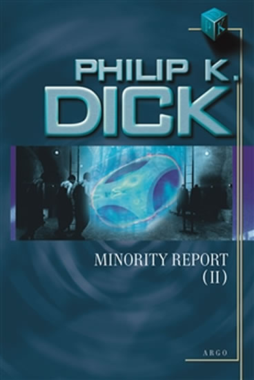Minority Report II - Philip K. Dick