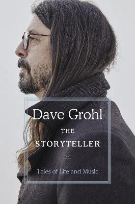 The Storyteller : Tales of Life and Music - Dave Grohl
