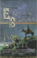 The Eagle's Brood (The Camulod Chronicles) - Whyte, J.