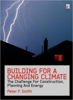 Building for a Changing Climate : The Challenge for Construc...