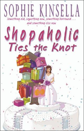 SHOPAHOLIC TIES THE KNOT - KINSELLA, S.