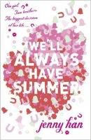 We'll Always Have Summer (The Summer Series Book 3) - Han, J...