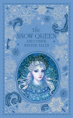 Snow Queen and Other Winter Tales - Hans Christian Andersen