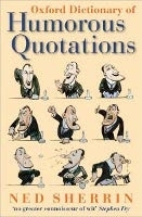 OXFORD DICTIONARY OF HUMOROUS QUOTATIONS 4th Edition - SHERR...