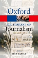OXFORD DICTIONARY OF JOURNALISM (Oxford Paperback Reference)...