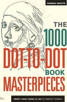 The 1000 Dot-to-Dot Book: Masterpieces (Colouring Book) - Pa...