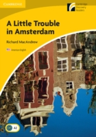 A Little Trouble in Amsterdam Level 2 Elementary/Lower-Inter...