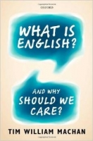 What is English? : and Why Should We Care? - Machan, T.