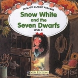 PRIMARY CLASSIC READERS Level 2: SNOW WHITE AND SEVEN DWARFS Book + Audio CD Pack - SWAN, J.