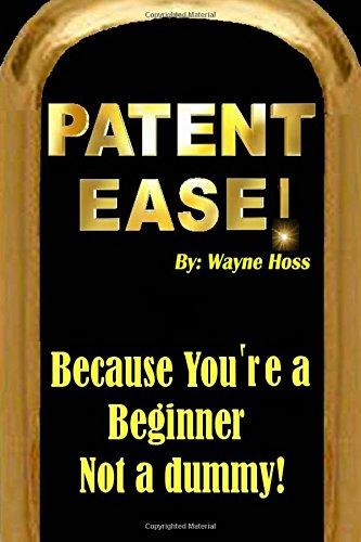 Patent Ease: How to Write you own Patent Application - Wayne...