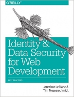Identity and Data Security for Web Development : Best Practi...
