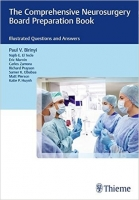 The Comprehensive Neurosurgery Board Preparation Book, 2nd E...