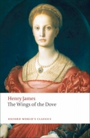 THE WINGS OF THE DOVE (Oxford World´s Classics New Edition) - JAMES, H.