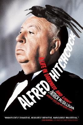 Alfred Hitchcock: A Life in Darkness and Light - Patrick McG...