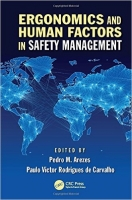 Ergonomics and Human Factors in Safety Management - Arezes, ...