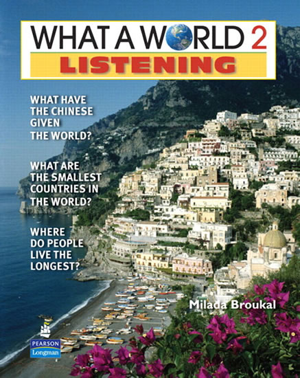 What a World Listening 2: Amazing Stories from Around the Globe (Student Book and Classroom Audio CD) - Milada Broukal