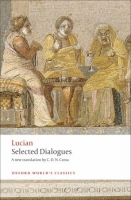 SELECTED DIALOGUES (Oxford World´s Classics New Edition) - LUCIAN (Translation by COSTA, C. D. N.)