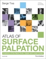 Atlas of Surface Palpation : Anatomy of the Neck, Trunk, Upp...