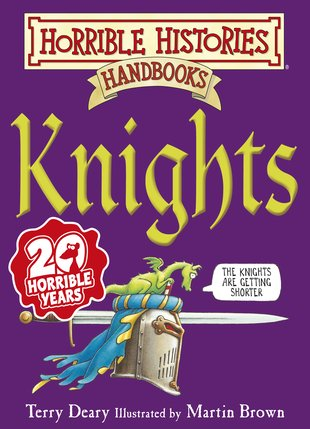 HORRIBLE HISTORIES HANDBOOKS: KNIGHTS - DEARY, T.
