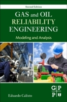 Gas and Oil Reliability Engineering, 2nd ed. - Calixto, E.