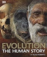 EVOLUTION THE HUMAN STORY - ROBERTS, A.