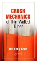 Crush Mechanics of Thin-Walled Tubes - Chen, D.